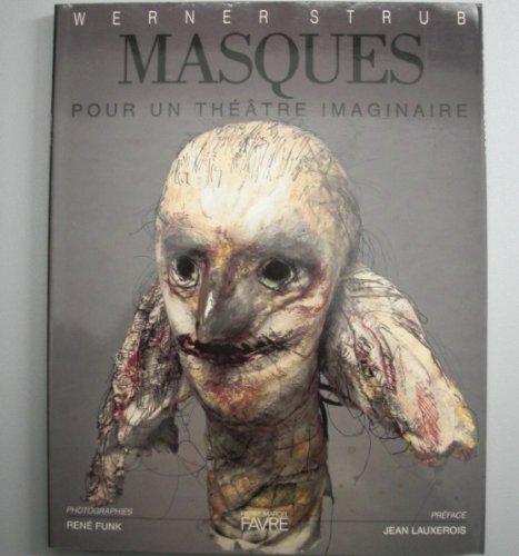 MASQUES POUR UN THEATRE IMAGINAIRE par Werner Strub