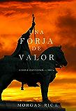 Una Forja de Valor (Reyes y Hechiceros-Libro 4) (Spanish Edition)