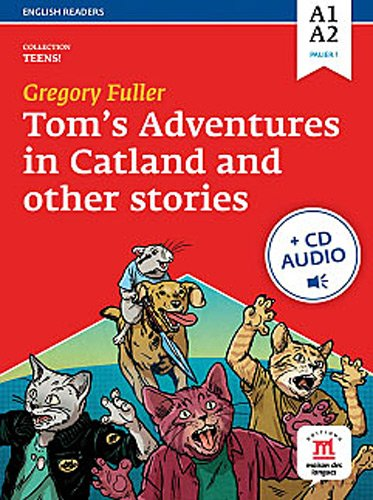 Tom's adventures in catland and other stories : Niveau A1-A2 (1CD audio MP3)