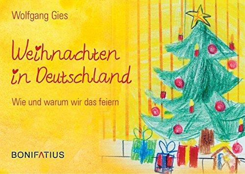 Weihnachten in Deutschland: Wie und warum wir das feiern (Warum Feiern Wir Weihnachten)