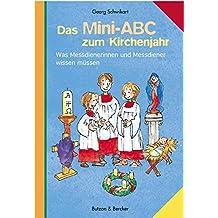Das Mini-ABC zum Kirchenjahr: Was Messdienerinnen und Messdiener wissen müssen