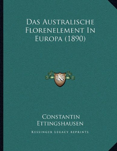 Das Australische Florenelement in Europa (1890)