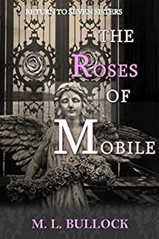 The Roses of Mobile (Return to Seven Sisters Book 1) (English Edition) di [Bullock, M.L.]