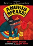 Anubis Speaks: A Guide to the Afterli...