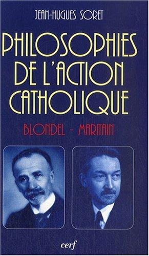 Philosophies de l'Action catholique : Blondel-Maritain