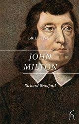 Brief Lives: John Milton by Richard Bradford (2013-06-01)