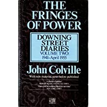 The Fringes of Power: October 1941-April 1955 v. 2: Downing Street Diaries, 1939-55