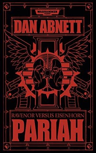 Warhammer 40.000 - Pariah: Ravenor versus Eisenhorn by Dan Abnett (2014-02-06) par Dan Abnett