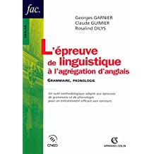 L'épreuve de linguistique à l'agrégation d'anglais: Grammaire, phonologie