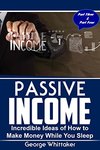 passive-income-incredible-ideas-of-how-to-make-money-while-you-sleep-part-three-four-online-business