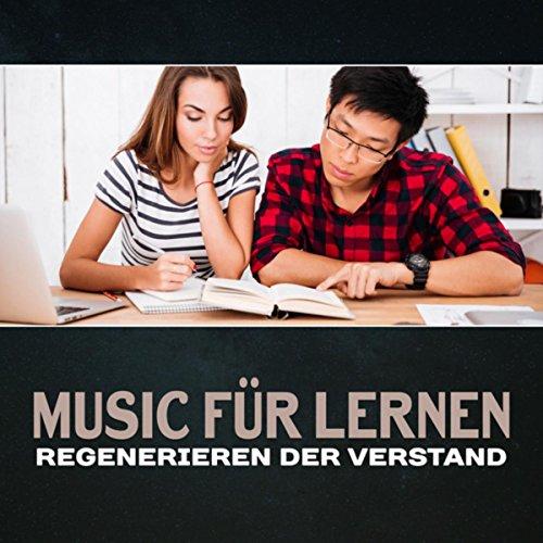 Music für Lernen (Regenerieren der Verstand - Einfach zu Erlernen und Hilfe Prepper für Prüfung, Entspannt Musik)
