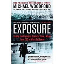 Exposure: Inside the Olympus Scandal: How I Went from CEO to Whistleblower by Michael Woodford (2014-02-25)