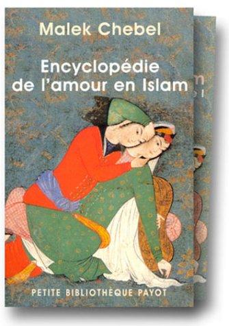 Encyclopédie de l'amour en Islam, coffret de 2 volumes par Malek Chebel