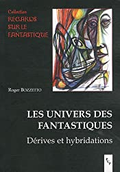 Les univers des fantastiques : Dérives et hybridations
