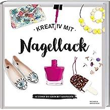 Kreativ mit Nagellack: 40 coole DIY-Ideen mit Nagellack.