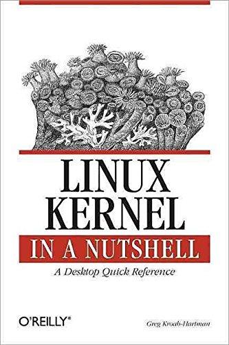 [Linux Kernel in a Nutshell] (By: Greg Kroah-Hartman) [published: January, 2007] par Greg Kroah-Hartman