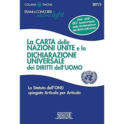 La Carta Delle Nazioni Unite E La Dichiarazione Universale Dei Diritti Dell'uomo: Lo Statuto Dell'onu Spiegato Articolo Per Articolo (Il Timone)