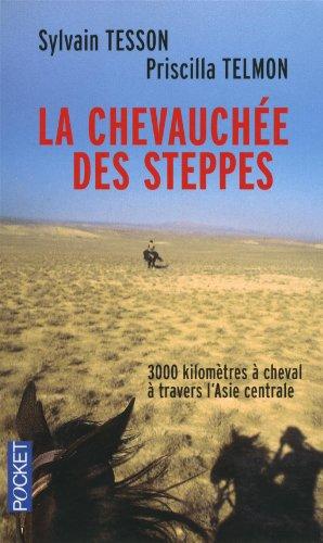 La chevauchée des steppes : 3000 kilomètres à cheval à travers l'Asie centrale