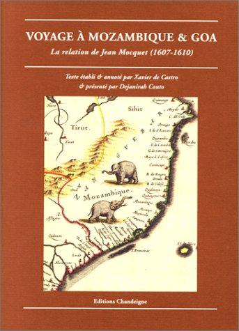 Voyage  Mozambique et Goa : La Relation de Jean Mocquet (1607-1610)