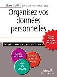Organisez vos données personnelles: L'essentiel du Personal Knowledge Management