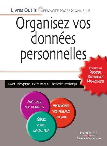 Organisez vos donnes personnelles: L'essentiel du Personal Knowledge Management
