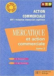 Mercatique et action commerciale BTS Action commerciale. Tome 2