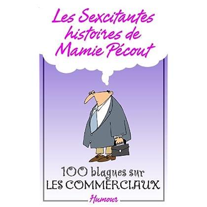 Les Sexcitantes histoires de mamie Pécout - 100 blagues sur les commerciaux: 100 blagues sur les commerciaux