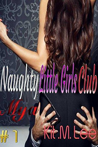Naughty Little Girls Club: Mya:  Olderman College Girl Romance (The Naughty Little Girls Club Book 1) (English Edition)