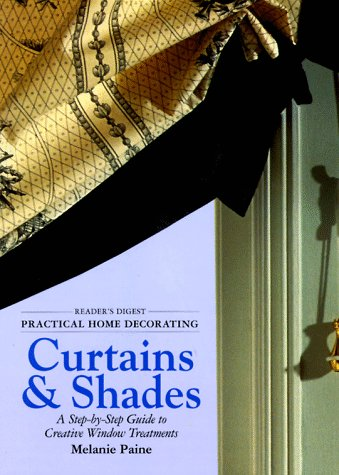 Practical home decorating: curtains & shades (vol. 1) (Reader's Digest - Practical Home Decorating)