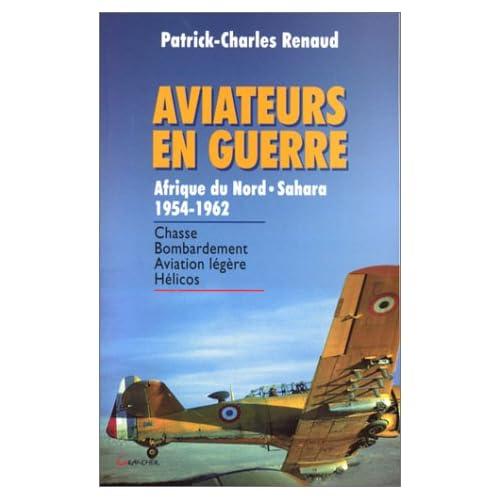 Aviateurs en guerre, Afrique du Nord - Sahara 1954-1962