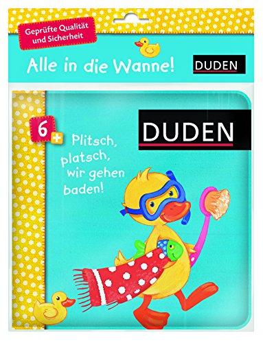 Plitsch, platsch, wir gehen baden!: ab 6 Monaten (DUDEN Pappbilderbücher 6+ Monate)