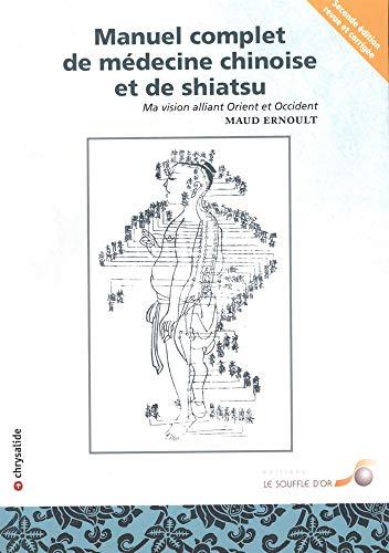 Manuel complet de médecine chinoise et de shiatsu par Maud Ernould