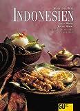 Indonesien, Küchen der Welt. Originalrezepte und Interessantes über Land und Leute
