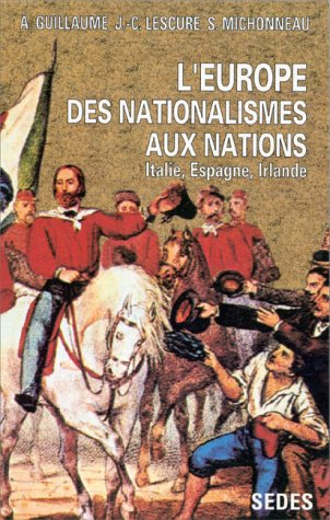 L'Europe, des nationalistes aux nations, tome 1. Italie, Espagne, Irlande