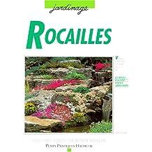 Rocailles : Aménagement, plantations, pour réaliser chez soi un paysage naturel en miniature (Petits pratiques jardinage)
