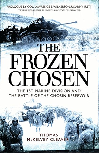 The Frozen Chosen: The 1st Marine Division and the Battle of the Chosin Reservoir 1 Cleaver