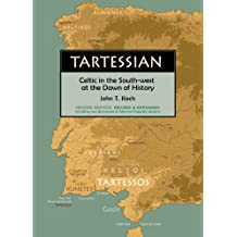Tartessian: Celtic in the South-West at the Dawn of History (Celtic Studies Publications, Band 13)