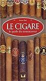 Le cigare - Le guide du connaisseur