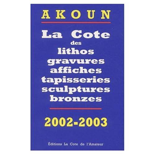 La Cote des litho, gravures, affiches, sculptures bronzes, photos, 2002