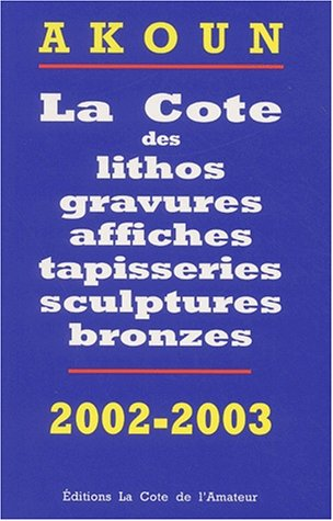 La Cote des litho, gravures, affiches, sculptures bronzes, photos, 2002