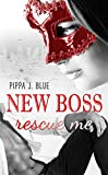 New Boss rescue me - Millionärsroman