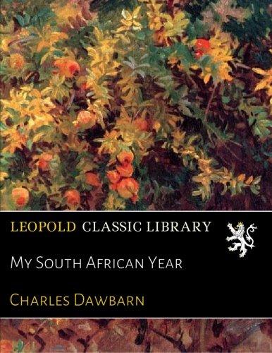 My South African Year por Charles Dawbarn