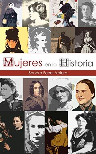 Mujeres en la Historia por Sandra Ferrer Valero