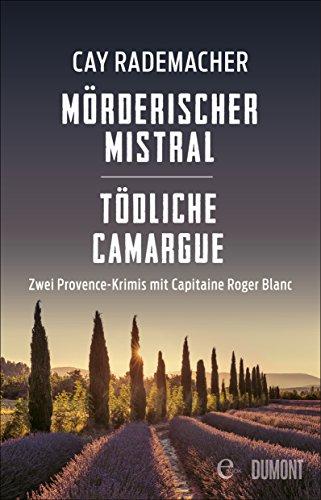 Mörderischer Mistral / Tödliche Camargue: Zwei Provence-Krimis in einem eBook