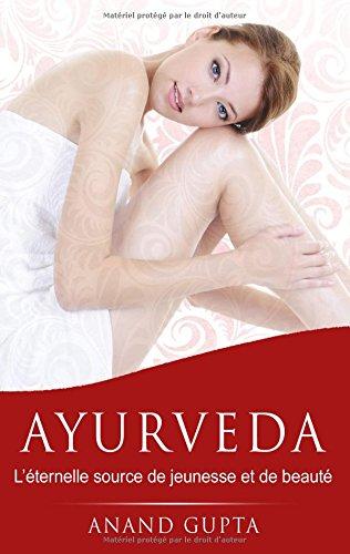 Ayurveda : L'éternelle source de jeunesse et de beauté par Anand Gupta