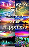 The Key to Self Esteem and Happiness
