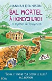 Bal mortel ?a Honeychurch   Dennison, Hannah. Auteur