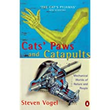 Cats' Paws and Catapults: Mechanical Worlds of Nature and People (Penguin Press Science)