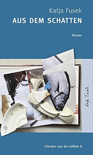 Aus dem Schatten: Roman -