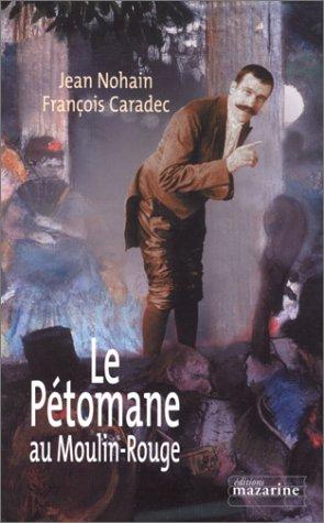 Le Pétomane au Moulin Rouge par Jean Nohain